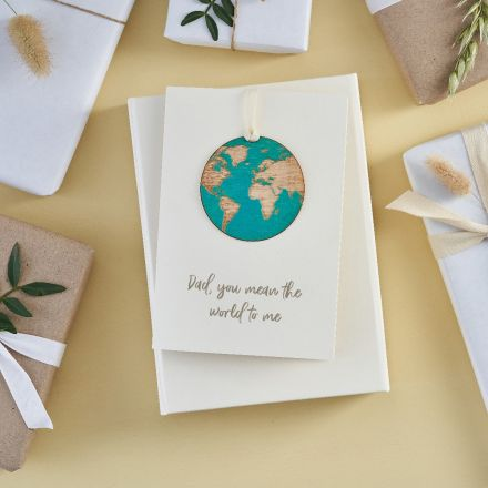 Hanging world keepsake on card printed with 'Dad, you mean the world to me'
