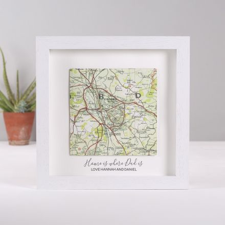 Pesonalised map square in white wood box frame with 'Home is where Dad is' printed beneath map.
